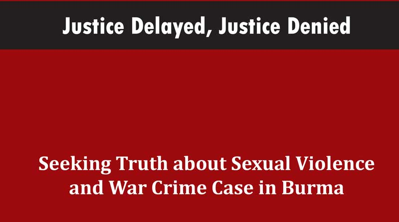 New report exposes systematic cover-up of Myanmar Army involvement in Kachin rape-murder case