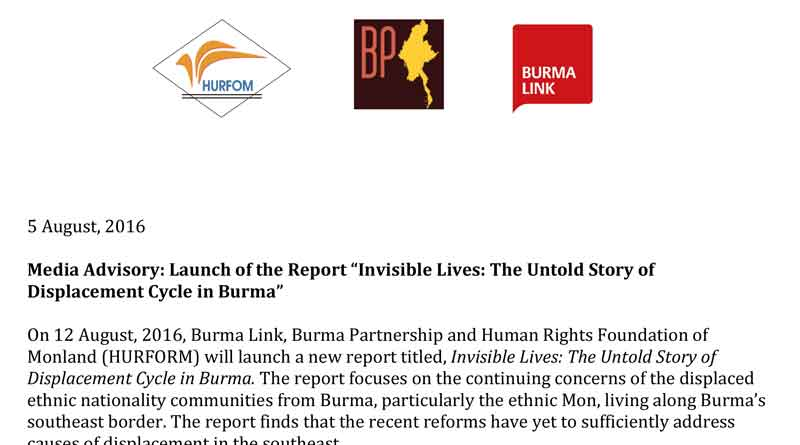 "Media Advisory: Launch of the Report ""Invisible Lives: The Untold Story of Displacement Cycle in Burma"""