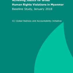 Myanmar: reverse laws and practices that perpetuate military impunity – new ICJ report