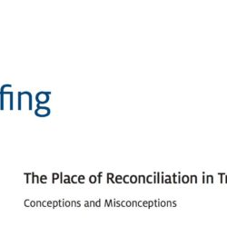 The Place of Reconciliation in Transitional Justice