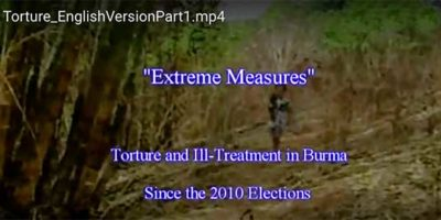 Video Documentary: Torture and Ill- Treatment in Burma Since the 2010 Elections
