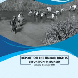 ND-Burma 2017 report on the human rights situation finds military continues to block justice for abuses