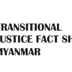 TRANSITIONAL JUSTICE FACT SHEET: MYANMAR
