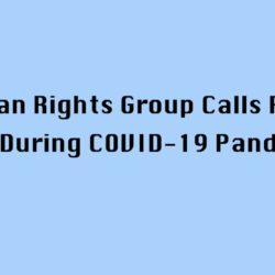 Human Rights Group Calls For Peace During COVID-19 Pandemic